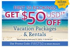 The first 50 Bookings get $50.00 off Vacation Packages & Rentals. Use booking code FIRST50. Hurry Book Now! http://www.shareasale.com/r.cfm?B=502789&U=1233420&M=48063&urllink=
