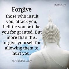 Forgiven....because my peace of mind and happiness is more important.
