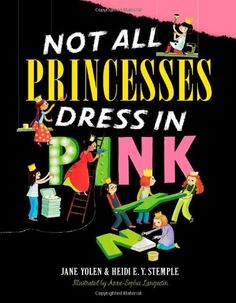 """Not All Princesses Dress in Pink"" -- Not every girl has a passion for pink, but all young ladies will love this empowering affirmation of their importance and unlimited potential. -- ""Not all princesses dress in pink. Some play in bright red socks that stink, blue team jerseys that don't quite fit, accessorized with a baseball mitt, and a sparkly crown!"""
