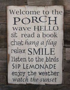 Large Wood Sign - Welcome to the Porch - one day when i have a porch up front. i guess i do have one in the back... Crazy Neighbors, Pallet Door, Outdoor Ideas, Sign Quotes, Scream, Cops, Wood Signs, Welcome, Porch