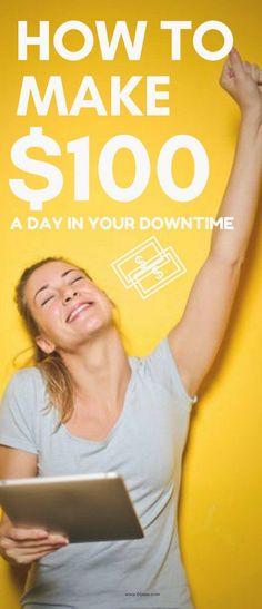 How to make $100 a day in your downtime #extramoney #boostincome #sidehustle