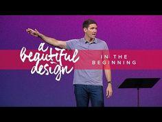 A Beautiful Design Part 1   In the Beginning - Matt Chandler - YouTube