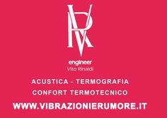 Dott. Ing. Vito Rinaldi Tecnico Competente in Acustica Ambientale  Operatore Termografico II livello  Studio Tecnico C.so Giuseppe Di Vittorio, 42  70024 Gravina in Puglia (BA)
