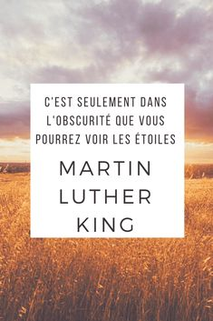 C'est seulement dans l'obscurité que vous pourrez voir les étoiles - Martin Luther King Citations Martin Luther King, Martin Luther King Quotes, Citations Mandela, Love My Sister, Best Quotes Ever, Perfect Word, Life Quotes Love, Secret To Success, Historical Quotes