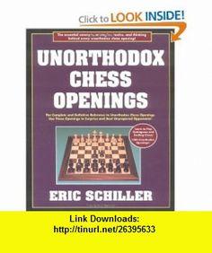 Unorthodox Chess Openings (Cardoza Publishings Essential Opening Repertoire Series) (9781580420723) Eric Schiller , ISBN-10: 1580420729  , ISBN-13: 978-1580420723 ,  , tutorials , pdf , ebook , torrent , downloads , rapidshare , filesonic , hotfile , megaupload , fileserve