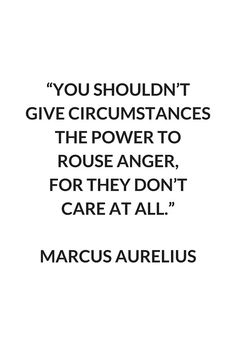 MARCUS AURELIUS on Anger - Stoic Philosophy Quote