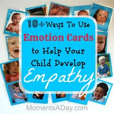 10+ Ways To Use Emotion Cards To Help Your Child Develop Empathy - Moments A Day