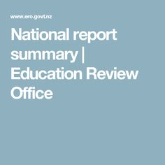 National report summary | Education Review Office Summary, Early Childhood, Key, Education, Learning, School, Abstract, Infancy, Unique Key