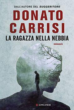 Donato Carrisi La Ragazza Nella Nebbia PDF Epub Gratis Download
