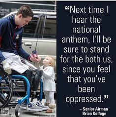 Senior Airmen Brian Kolfage addresses Colin Kaepernick refusal to stand during the national anthem. Thank you for your service, you're a hero.