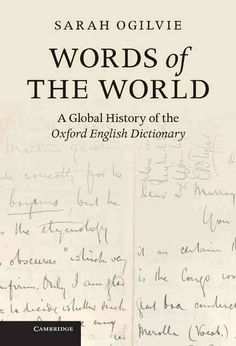 Most people think of the Oxford English Dictionary (OED) as a distinctly British product. Begun in England one hundred and fifty years ago, it took over sixty years to complete and when it was finally