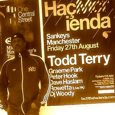 Todd Terry at the Hacienda, Sankeys Manchester with Graeme Park and Peter Hook Summer Ideas, Summer Of Love, Stone Roses, Acid House, Soul Funk, Best Club, Music Icon, My Scrapbook, House Music