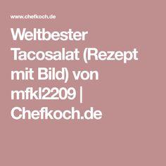 Weltbester Tacosalat (Rezept mit Bild) von mfkl2209 | Chefkoch.de