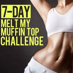 Let the melting of the muffin top begin! 7 Day Melt My Muffin Top Challenge muffintop challenge Reto Fitness, Fitness Diet, Health Fitness, Fitness Pal, Rogue Fitness, Workout Fitness, Muffin Top Challenge, Muffin Top Exercises, Fitness Motivation