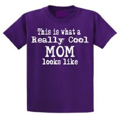 This is What a Really Cool Mom Looks Like Funny T-shirt (X-Large Purple)