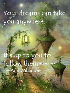 Your dreams can take you anywhere...