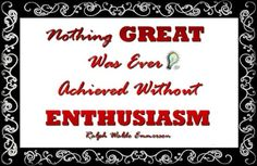 Nothing GREAT was ever achieved without ENTHUSIASM ~ Emmerson    www.facebook.com/SkeeterGeddings.PowerBytes