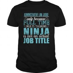 ADMINISTRATIVE LAW JUDGE Ninja T Shirts, Hoodies, Sweatshirts