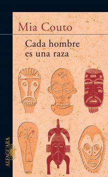 """Mia Couto, un escritor mozambiqueño imprescindible. Lo conocía a través de su novela """"Tierra sonámbula"""". """"Cada hombre es una raza"""" es un libro de relatos. Su capacidad creativa, su original tratamiento del lenguaje  del lenguaje, la hondura de sus personajes...  http://www.alfaguara.com/es/libro/cada-hombre-es-una-raza/"""