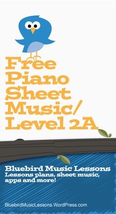 Free Piano Sheet Music for Level 2A (Beginner Piano) - https://bluebirdmusiclessons.wordpress.com/2016/06/30/free-piano-sheet-music-easylevel-2a/