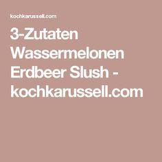 3-Zutaten Wassermelonen Erdbeer Slush - kochkarussell.com