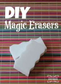 DIY Magic Erasers! Cheap and Easy Way to Get Your Magic Erasers!
