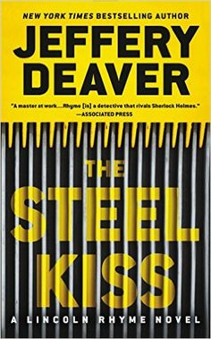 The Steel Kiss (A Lincoln Rhyme Novel) - Kindle edition by Jeffery Deaver. Mystery, Thriller & Suspense Kindle eBooks @ Amazon.com.