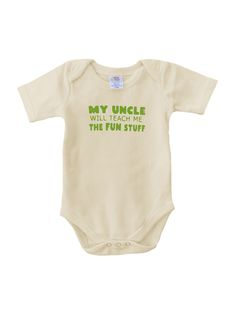 "Organic Fun Uncle Onesie by Urban Smalls at Gilt #13 ""My Uncle will teach me the fun stuff"" Cute for Doug to give little AJ"