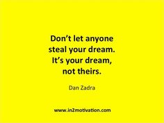 its your dream