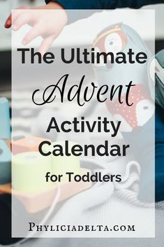 The Ultimate Toddler Advent Plan - Phylicia Masonheimer - The Ultimate Advent Activity List for Toddlers - Christmas Activities For Toddlers, Advent For Kids, Advent Activities, List Of Activities, Rainy Day Activities, Family Activities, Toddler Activities, Activity List, Advent Ideas