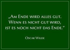Am Ende wird alles gut... (Oscar Wilde)