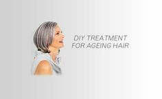 DIY Treatment for ageing hair