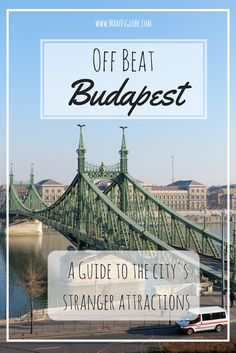 Off Beat Budapest: Exploring the City's Stranger Attractions – Man Vs Globe