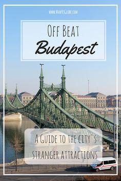 Off Beat Budapest: Exploring the City's Stranger Attractions – Man Vs Globe