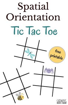 Play tic tac toe with a twist to develop spatial orientation and you will help kids develop cognitive structures needed for learning including reading and writing.