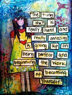 Giving Up On Being Perfect -