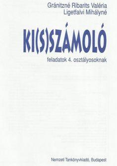 Kiszámoló 4. osztály Budapest, Education, Math, Cards, First Grade, Math Resources, Maps, Onderwijs, Learning