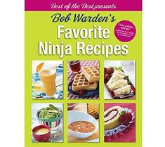 Best of the Best Presents Bob Wardens Favorite Ninja Recipes