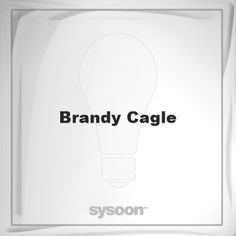 Brandy Cagle: Page about Brandy Cagle #member #website #sysoon #about
