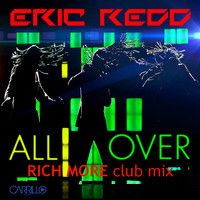 Eric Redd: All Over ( RICH MORE Club Mix ) by RICH MORE on #SoundCloud #housemusic