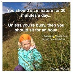 You should sit in nature