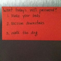 Looking for a creative way to motivate your kids to do their chores? Try resetting your WiFi password at home to create a little incentive! (might also work with homework ;)