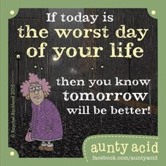 Ged Backland's random and witty thoughts on everyday life as told by Aunty Acid and her husband Walt in this Web comic Anxiety Thoughts, Deep Thoughts, Aunt Acid, Worst Day, Tomorrow Will Be Better, Cheer Up, Love Your Life, True Friends, Make You Smile