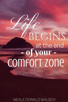 """Life begins at the end of your comfort zone."" -Neale Donald Walsch #travel…"