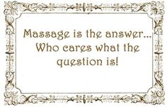 Massage is the answer | Come to All About You Massage, LLC in Monroe, Wisconsin for all of your massage needs! Call (608) 325-9615 or (608) 214-7408 respectively for more information or visit our website allboutumassage.com!