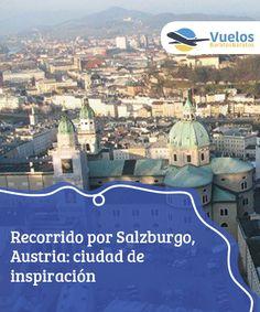 Recorrido por Salzburgo, Austria: ciudad de inspiración  Recorrido por Salzburgo, Austria: ciudad de inspiración. Salzburgo es historia, arte, cultura y entretenimiento.Una ciudad de bellos paisajes.