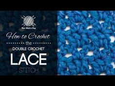 ▶ How to Crochet the Double Crochet Lace Stitch - YouTube