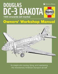 """Douglas DC-3 Dakota Owners' Workshop Manual"" by Paul Blackah"