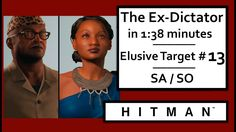 """HITMAN 2016 Elusive Target 13 """"The Ex-Dictator"""" In 1:38 minutes – SA / SO"""