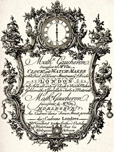 "18th century trade card: ""Mathew Gaucheron, Successor to Mr. Vitu, Clock and Watch-Maker at the Dial in Tower Street near the 7 Dials, London. NB. Sells all sorts of Clock & WatchMakers Goldsmiths & Travellers Tools & Materials."" - The same thing is then rewritten in French, this time with even the street names being translated."